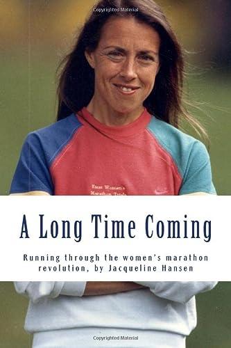 9781484045220: A Long Time Coming: Running through the women's marathon revolution