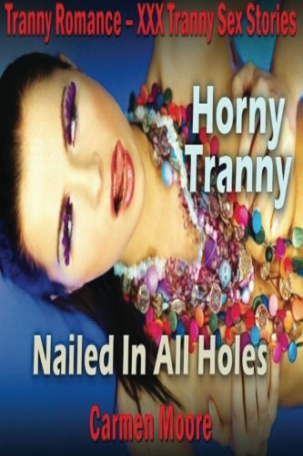 9781484045848: Tranny Romance XXX Tranny Sex Stories: Horny Tranny Nailed In All Holes