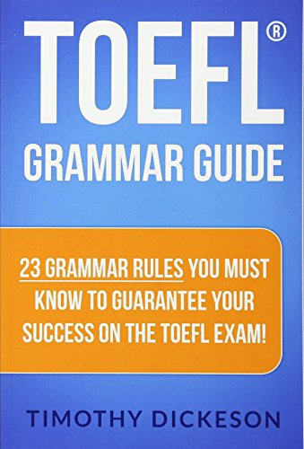 9781484046043: TOEFL Grammar Guide: 23 Grammar Rules You Must Know To Guarantee Your Success On The TOEFL Exam!