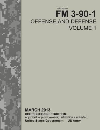 9781484046159: Field Manual FM 3-90-1 Offense and Defense Volume 1 March 2013