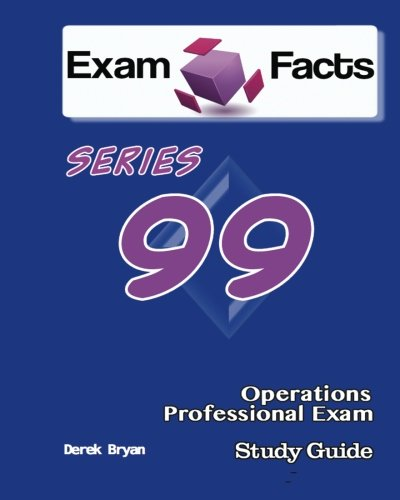 9781484047590: Exam Facts Series 99 Operations Professional Exam Study Guide: Series 99 Exam Study Guide
