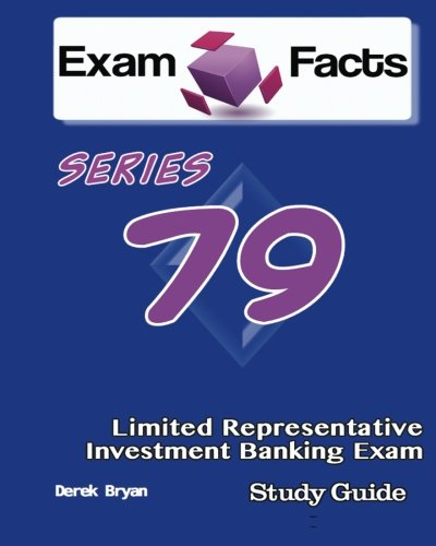 9781484047804: Exam Facts Series 79 Limited Representative Investment Banking Exam Study Guide: Series 79 Exam Study Guide