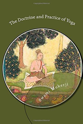 The Doctrine and Practice of Yoga: Mukerji, Swami