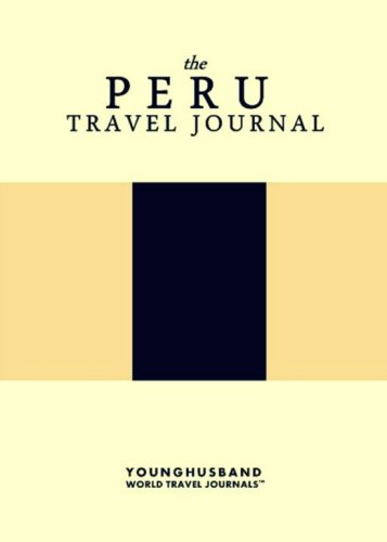 The Peru Travel Journal: Younghusband World Travel
