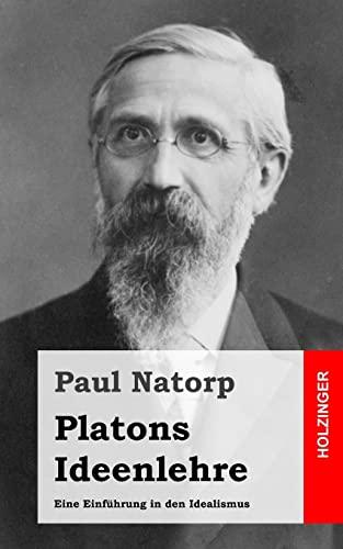 9781484049501: Platons Ideenlehre: Eine Einführung in den Idealismus (German Edition)