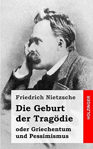 9781484049518: Die Geburt der Tragödie: oder Griechentum und Pessimismus (German Edition)