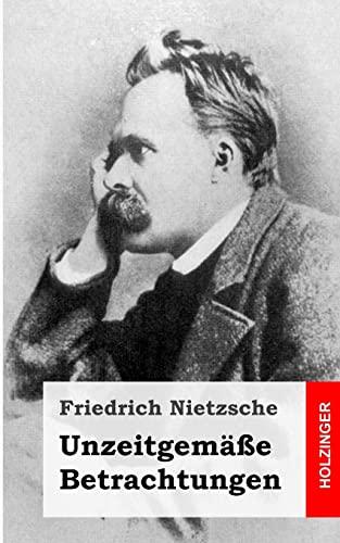 9781484049532: Unzeitgemäße Betrachtungen (German Edition)