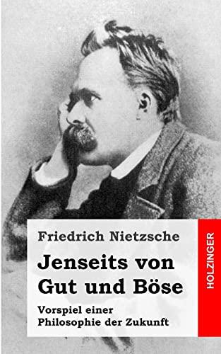9781484049570: Jenseits von Gut und Böse: Vorspiel einer Philosophie der Zukunft (German Edition)