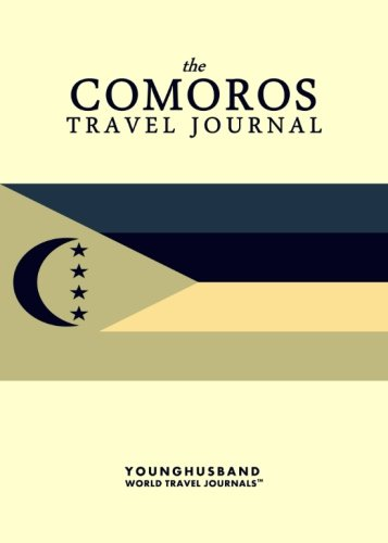 The Comoros Travel Journal: Younghusband World Travel
