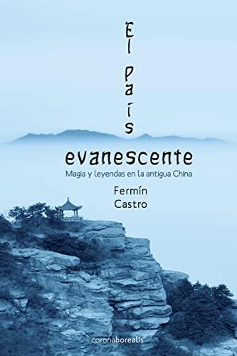 El Pais Evanescente: Magia y Leyendas En: Castro, Fermin