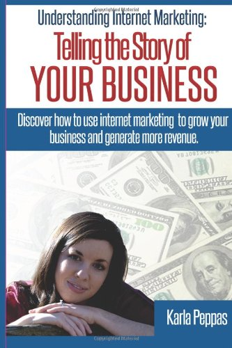9781484052945: Understanding Internet Marketing: Telling the Story of YOUR BUSINESS