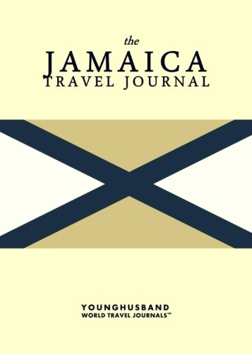 The Jamaica Travel Journal: Younghusband World Travel