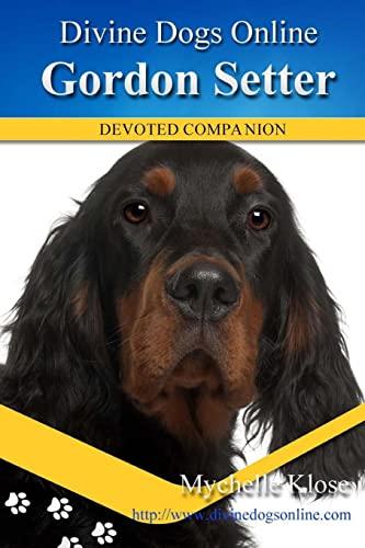 9781484055304: Gordon Setters: Divine Dogs Online