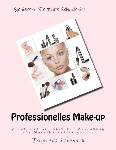 9781484055717: Professionelles Make-up: Alles, was man über die Anwendung von Make-Up wissen sollte
