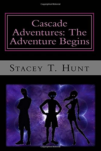 9781484056073: Cascade Adventures: The Adventure Begins (Volume 1)