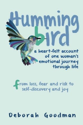 9781484057032: Hummingbird: A heart-felt account of one woman's emotional journey through life - from loss, fear and risk to self-discovery and joy
