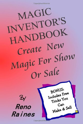 9781484058374: Magic Inventor's Handbook: Create New Magic For Show Or For Sale