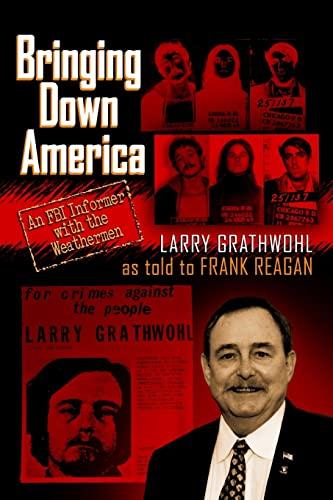 9781484058879: Bringing Down America: An FBI Informer With the Weathermen