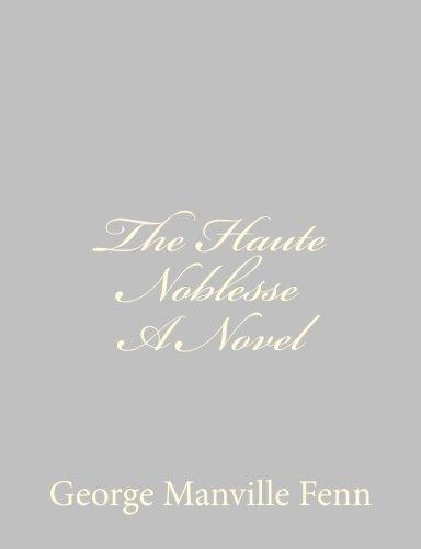 9781484059593: The Haute Noblesse A Novel