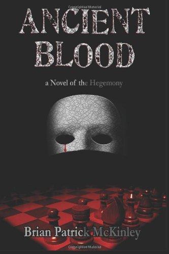 9781484062203: Ancient Blood: A Novel of the Hegemony (The Order Saga)
