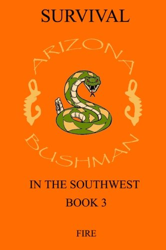 9781484062326: Survival in the Southwest Book 3: Fire