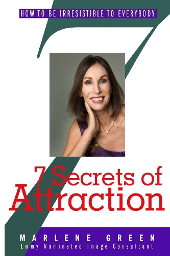 9781484063774: 7 Secrets of Attraction: How To Be Irresistable To Everybody