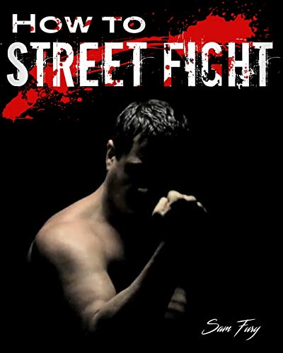 9781484064528: How To Street Fight: Close Combat Street Fighting and Self Defense Training and Strategy (Self Defense Series)