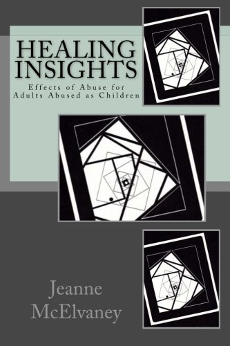 9781484065648: Healing Insights: Effects of Abuse for Adults Abused as Children