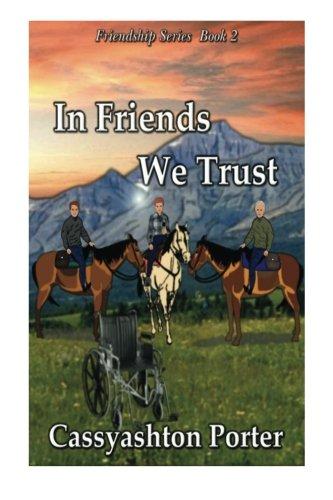 9781484066119: In Friends We Trust: Book 2 in the Friendship series (Volume 2)