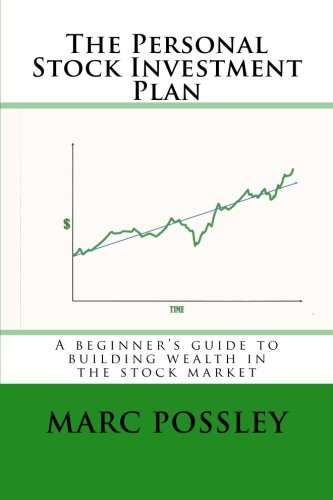9781484067000: The Personal Stock Investment Plan: A beginner's guide to building wealth in the stock market