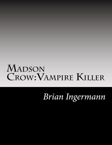 9781484067079: Madson Crow:Vampire Killer