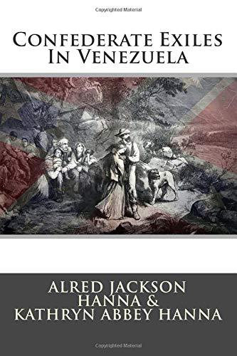 9781484067888: Confederate Exiles In Venezuela