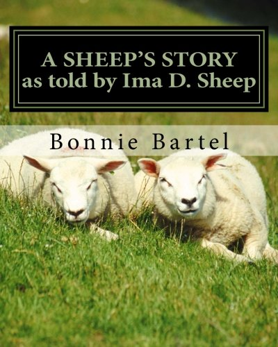 A Sheep's Story: A sheep looks at the 23rd Psalm: Bartel, Bonnie J