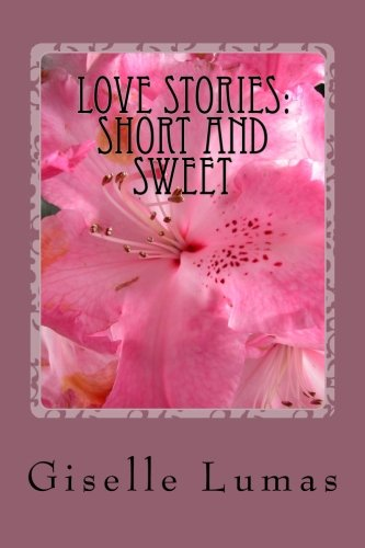 9781484070673: Love Stories: Short and Sweet (some with a little tart)