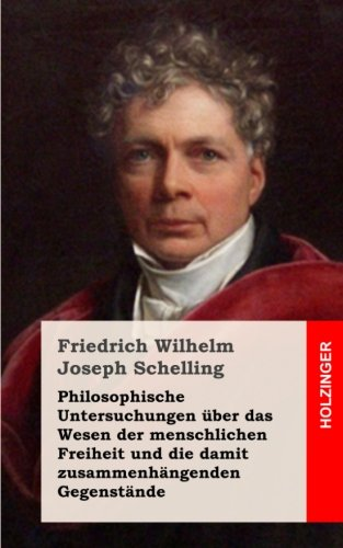 9781484070802: Philosophische Untersuchungen über das Wesen der menschlichen Freiheit und die damit zusammenhängenden Gegenstände