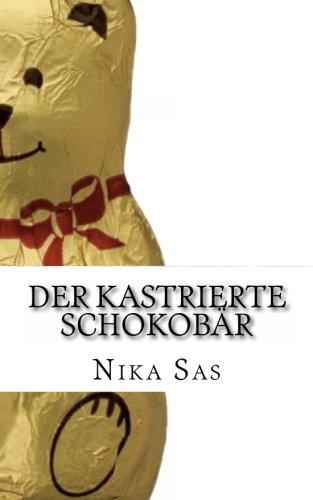 9781484071038: Der kastrierte Schokobär
