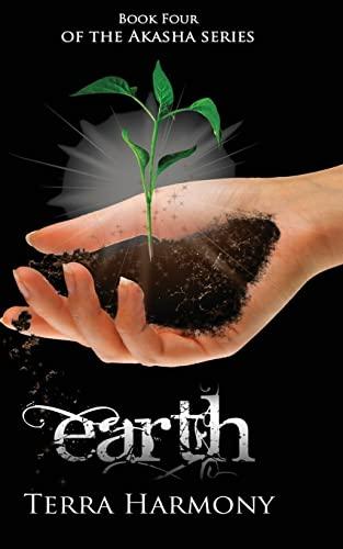 Earth, Book Four of the Akasha Series (Volume 4): Terra Harmony