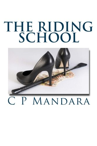 The Riding School (Pony Tales) (Volume 1): Mandara, C P