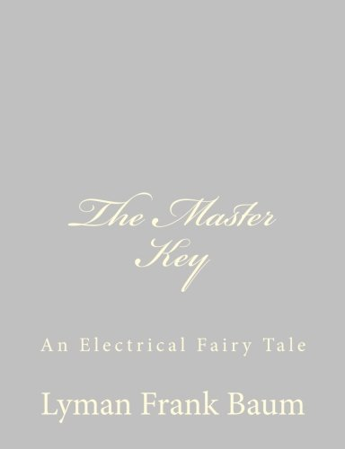 9781484075302: The Master Key: An Electrical Fairy Tale