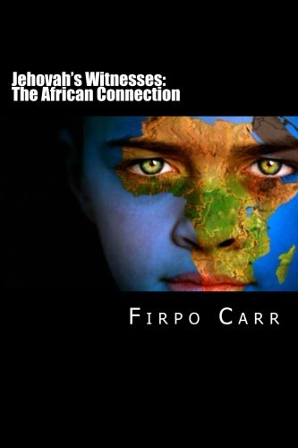 9781484077870: Jehovah's Witnesses: The African Connection: Unprecedented Preaching