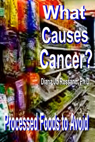 9781484078266: What Causes Cancer? and Improve Anemia & Fatigue - Two Books in One!: Learn what processed foods to avoid. Proven High Energy Food Recipes.