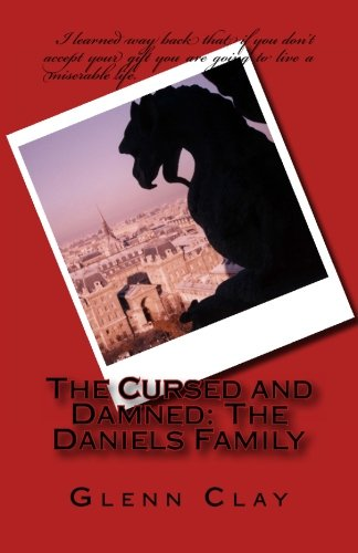 9781484078556: The Cursed and Damned: The Daniels Family (Volume 1)