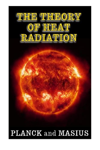 9781484078914: The Theory of Heat Radiation