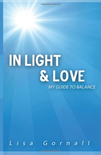 9781484078969: In Light & Love: My Guide to Balance
