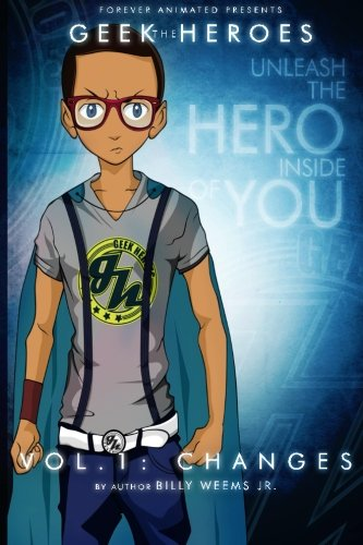9781484080283: The Geek Heroes (Limited Edition - Broc): Volume One - Changes