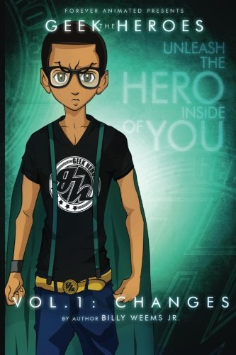 9781484080306: The Geek Heroes (Limited Edition - Crow): Volume One - Changes
