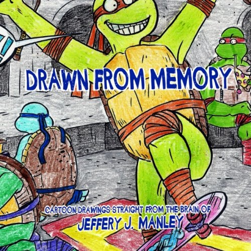 Drawn From Memory: Jeffery J Manley