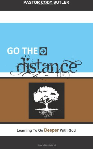 9781484080726: Go The Distance: Learning To Go Deeper With God