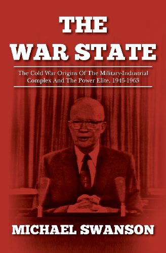 9781484080764: The War State: The Cold War Origins Of The Military-Industrial Complex And The Power Elite, 1945-1963