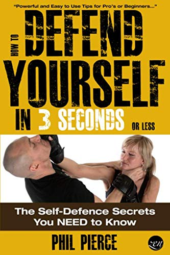 9781484080900: How To Defend Yourself in 3 Seconds (or Less!): Self Defence Secrets You NEED to Know!